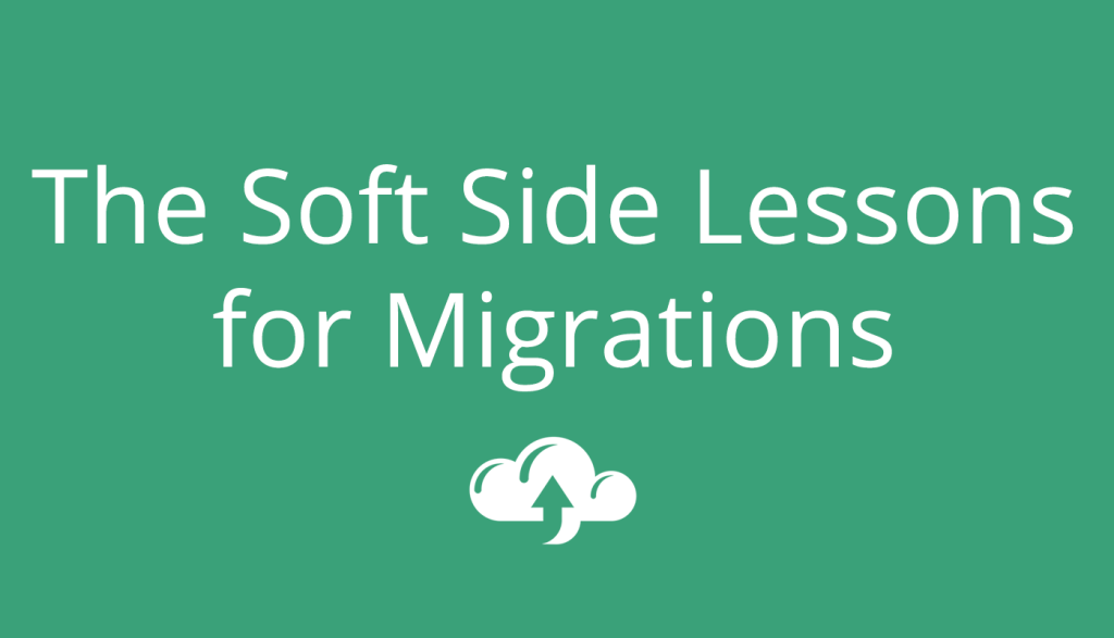 The Soft Side Lessons of Migrations